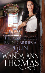 wanda ann thomas's THE MAIL-ORDER BRIDE CARRIES A GUN