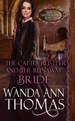 wanda ann thomas's THE CATTLE RUSTLER AND THE RUNAWAY BRIDE